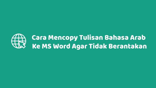 Cara Mencopy Tulisan Bahasa Arab Ke MS Word Agar Tidak Berantakan