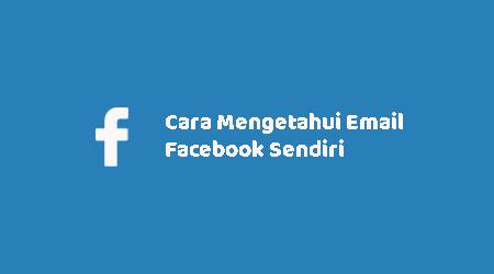 Cara Mengetahui Email Facebook Sendiri Di Android Dan Laptop