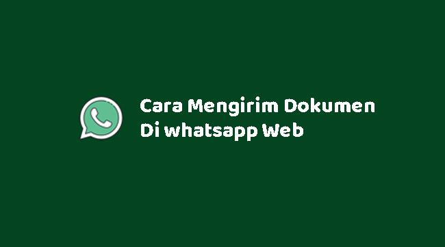 Cara Mengirim Dokumen Di whatsapp Web