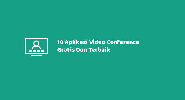 10 Aplikasi Video Conference Gratis Dan Terbaik