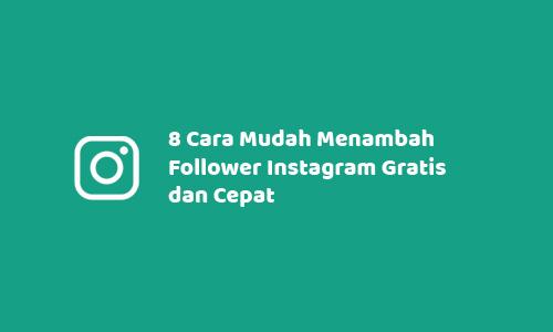 8 Cara Mudah Menambah Follower Instagram Gratis dan Cepat
