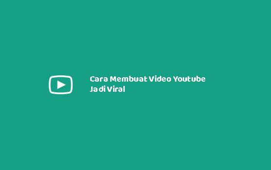 Cara Membuat Video Jadi Viral