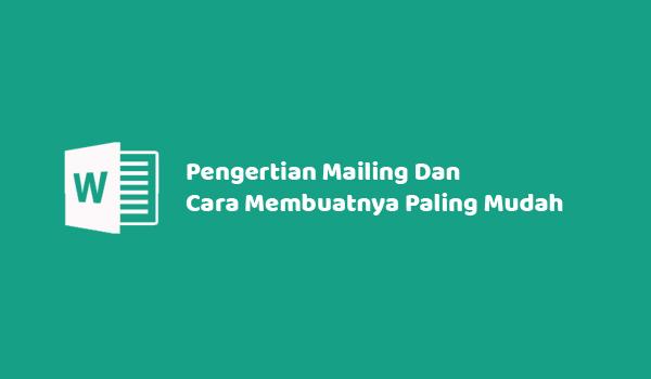 Pengertian Mail Marge (Mailings), Dan Cara Paling Mudah Membuat Mail Marge Di Microsoft Word